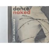 Cd John Mellencamp Dance Naked   I6