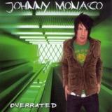 Cd Johnny Monaco Overrated