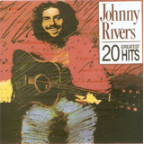 Cd Johnny Rivers   20 Greatest Hits   Novo Lacrado