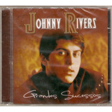 Cd Johnny Rivers   Grandes Sucessos   Novo