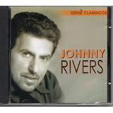 Cd Johnny Rivers   Série Clássicos