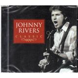 Cd Johnny Rivers Classic Original Lacrado