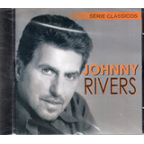 Cd Johnny Rivers Série Clássicos Original Lacrado