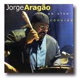 Cd Jorge Aragão   Ao Vivo Convida