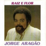 Cd Jorge Aragão   Raiz E Flor