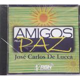 Cd José Carlos De Lucca   Amigos Pela Paz   Radio Boa Nova