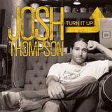 Cd Josh Thompson Turn It Up