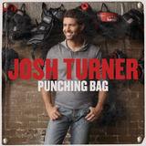 Cd Josh Turner Punching Bag
