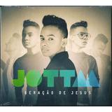 Cd Jotta A   Geração De Jesus