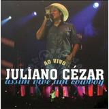 Cd Juliano Cezar Assim Vive Um Cowboy