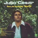 Cd Julio Cesar Vou Te Buscar Maria