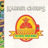 Cd Kaiser Chiefs   Off With Their Heads   Lacrado