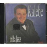 Cd Kalebe Brilha Jesus   A6