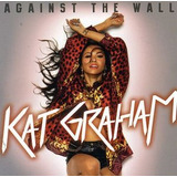 Cd Kat Graham Against The Wall Ep