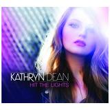 Cd Kathryn Dean  Hit The Lights Digipack Som Livre Lacrado