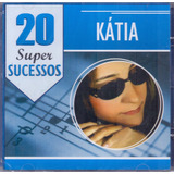 Cd Kátia   20 Super Sucessos   Novo