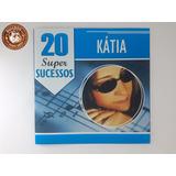 Cd Katia 20 Super Sucessos   Ganha Capa Nova De Brinde A9