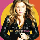 Cd Kelly Clarkson   All I Ever Wanted