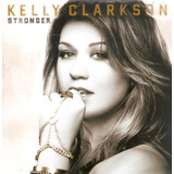 Cd Kelly Clarkson   Stronger   Novo Lacrado