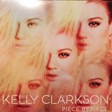 Cd Kelly Clarkson Piece By Piece Novo Lacrado Original