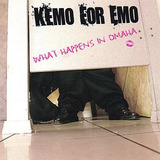 Cd Kemo For Emo What Happens In Omaha