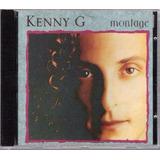 Cd Kenny G   Montage   Original E Lacrado
