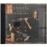 Cd Kenny G Miracles The Holiday Album   A1
