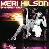 Cd Keri Hilson In A Perfect World   Usa