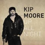 Cd Kip Moore Up All Night