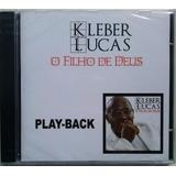 Cd Kleber Lucas   O Filho De Deus   Playback Lacrado