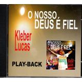 Cd Kleber Lucas   O Nosso Deus É Fiel   Play back