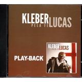 Cd Kleber Lucas   Pela Fé   Play back