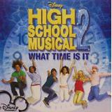 Cd Lacrado Importado Disney High School Musical 2 What Time