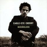 Cd Lacrado Importado Eagle Eye Cherry Desireless 1997