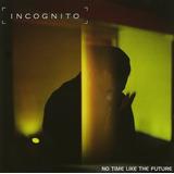 Cd Lacrado Incognito No Time Like The Future 1999
