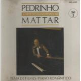 Cd Lacrado Pedrinho Mattar Volume 3 Tema De Filmes Piano Rom