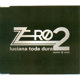 Cd Lacrado Single Zero 2 Luciana Toda Dura Remix Dj Cuca