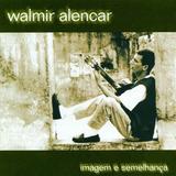 Cd Lacrado Walmir Alencar Imagem E Semelhanca 2000