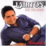 Cd Lairton Dos Teclados   Romantico   Original E Lacrado