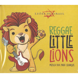 Cd Leoes De Isrrael   Reggae Little Lions   Novo Lacrado