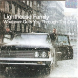 Cd Lighthouse Family   Whatever Gets You Through The Day