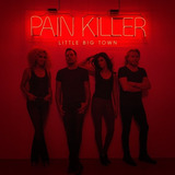 Cd Little Big Town Pain Killer