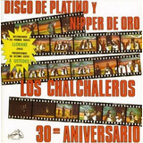 Cd Los Chalchaleros Disco De Platino Y Nipper De Oro: 30th