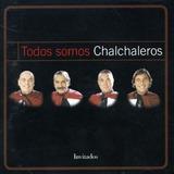 Cd Los Chalchaleros Todos Somos Chalchaleros