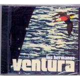 Cd Los Hermanos   Ventura   Original E Lacrado Rock