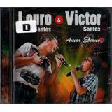 Cd Louro E Victor Santos Amor Eterno 2011 Lacrado