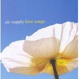 Cd Love Songs   Air Supply Original Novo Lacrado