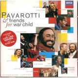 Cd Luciano Pavarotti And Friends   Friends For Warchild