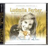 Cd Ludmila Ferber   Os Sonhos De Deus   Recebe A Cura