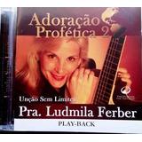 Cd Ludmila Ferber   Play back Adoração Prof 2 Unção Sem Limi
